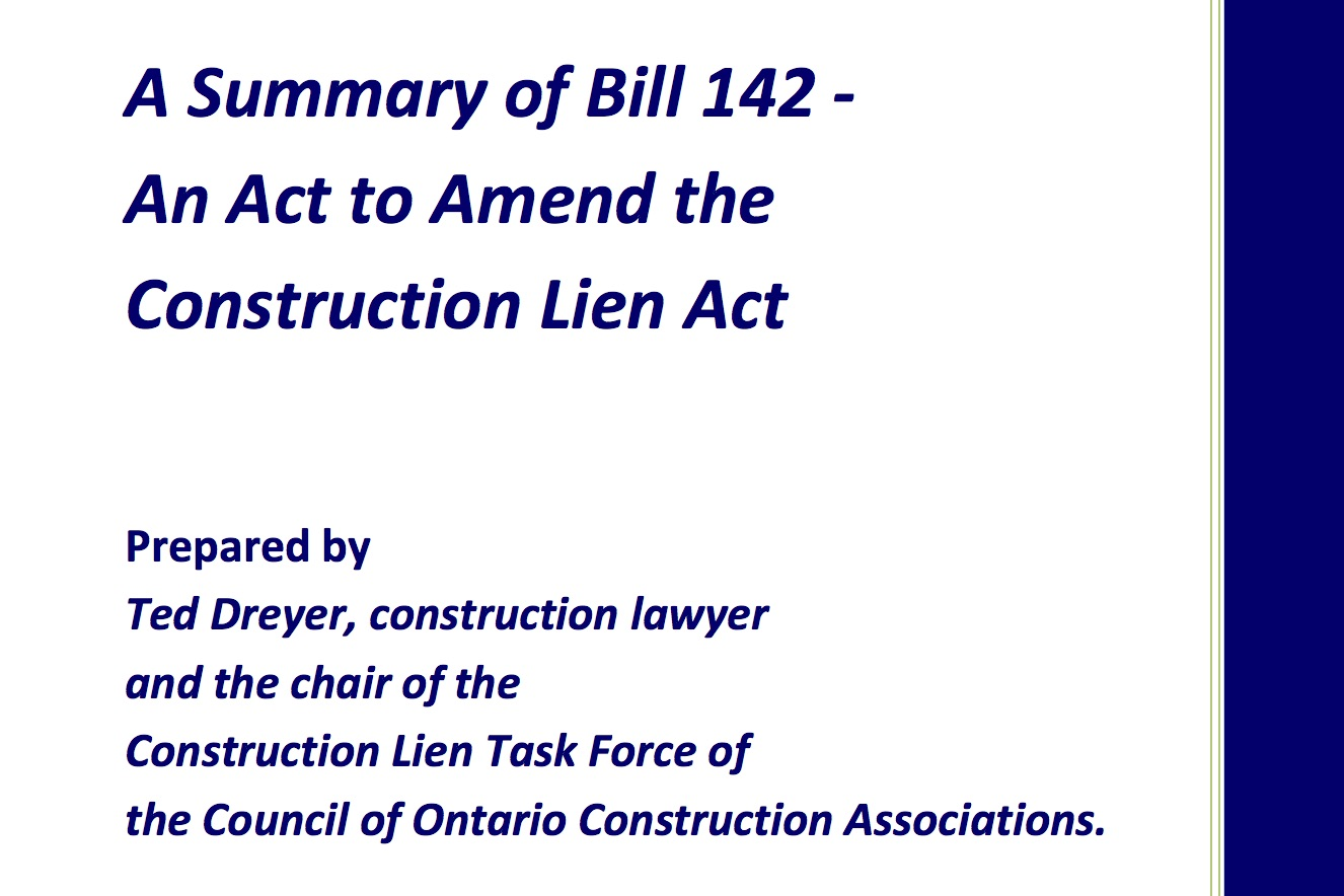 Ted Dryer, chair of the Construction Lien Task Force of the Council of  Ontario Construction Associations (COCA) has written a report about Bill  142 — the ...